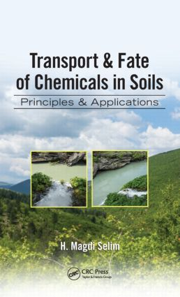 Transport & Fate of Chemicals in Soils: Principles & Applications book cover