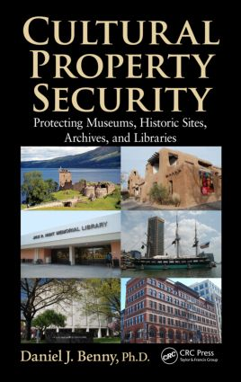 Cultural Property Security: Protecting Museums, Historic Sites, Archives, and Libraries (Hardback) book cover