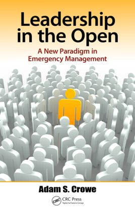 Leadership in the Open: A New Paradigm in Emergency Management book cover