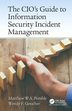 The CIO's Guide to Information Security Incident Management: 1st Edition (Hardback) book cover