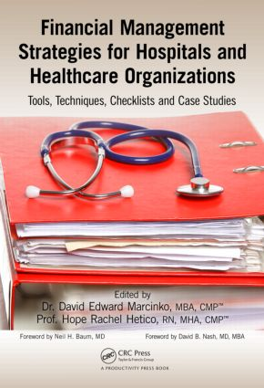 Financial Management Strategies for Hospitals and Healthcare Organizations: Tools, Techniques, Checklists and Case Studies, 1st Edition (Hardback) book cover
