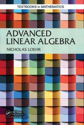Advanced Linear Algebra: 1st Edition (Hardback) book cover