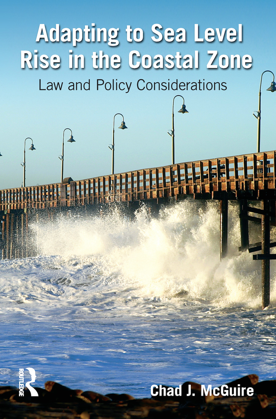 Adapting to Sea Level Rise in the Coastal Zone: Law and Policy Considerations (Hardback) book cover