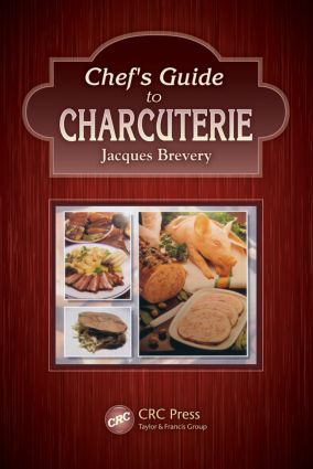 Chef's Guide to Charcuterie: 1st Edition (Hardback) book cover