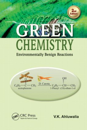 Green Chemistry: Environmentally Benign Reactions, Second Edition, 2nd Edition (Hardback) book cover