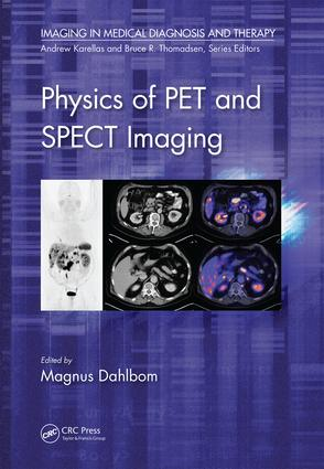 Physics of PET and SPECT Imaging: 1st Edition (Hardback) book cover