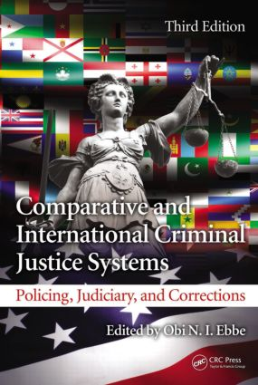 Comparative and International Criminal Justice Systems: Policing, Judiciary, and Corrections, Third Edition book cover
