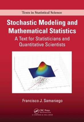 Stochastic Modeling and Mathematical Statistics: A Text for Statisticians and Quantitative Scientists book cover
