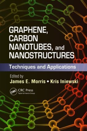 Graphene, Carbon Nanotubes, and Nanostructures: Techniques and Applications, 1st Edition (Hardback) book cover