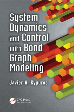 System Dynamics and Control with Bond Graph Modeling: 1st Edition (Hardback) book cover