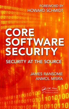 Core Software Security: Security at the Source, 1st Edition (Hardback) book cover
