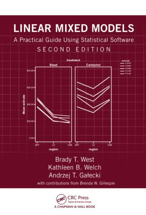 Linear Mixed Models: A Practical Guide Using Statistical Software, Second Edition, 2nd Edition (Hardback) book cover