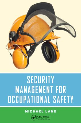 Security Management for Occupational Safety: 1st Edition (Hardback) book cover