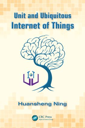 Unit and Ubiquitous Internet of Things: 1st Edition (Hardback) book cover