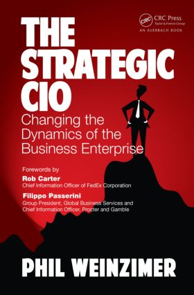 The Strategic CIO: Changing the Dynamics of the Business Enterprise, 1st Edition (Hardback) book cover