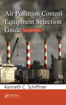 Air Pollution Control Equipment Selection Guide, Second Edition: 2nd Edition (Hardback) book cover
