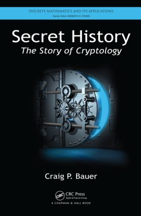 Secret History: The Story of Cryptology (Hardback) book cover