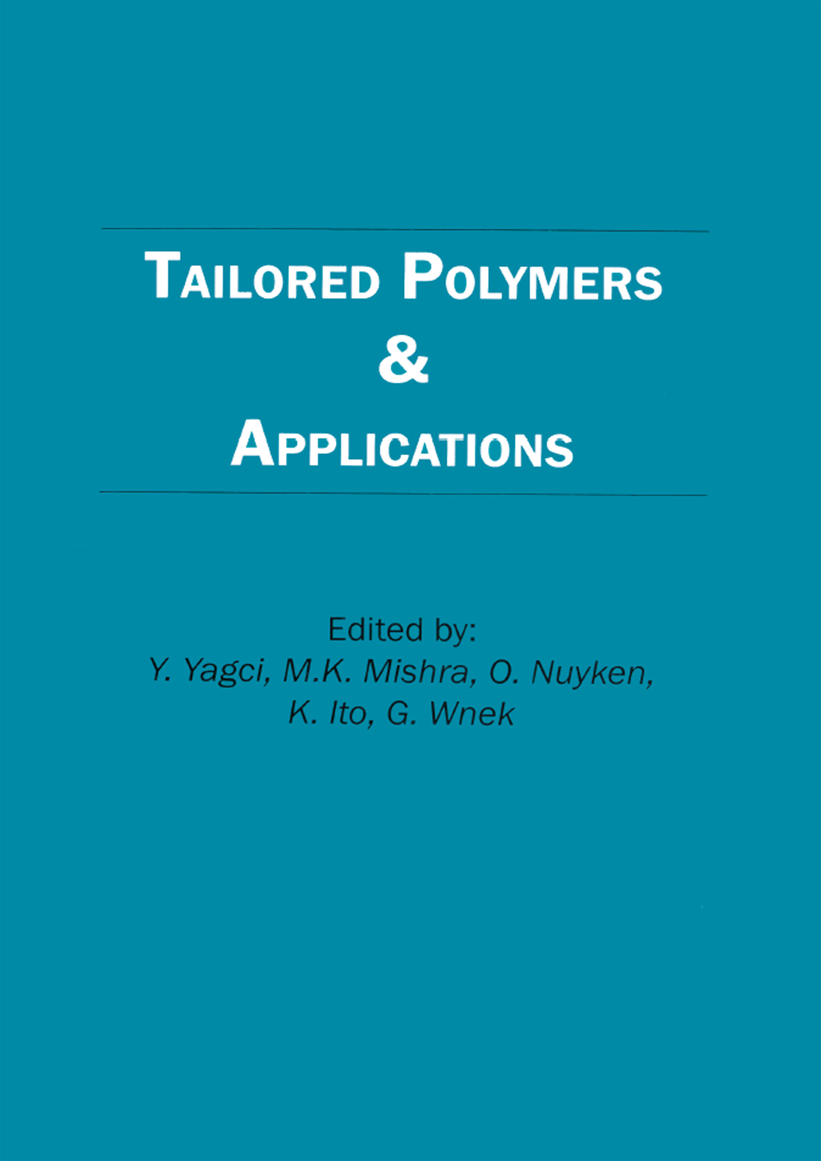 Tailored Polymers and Applications
