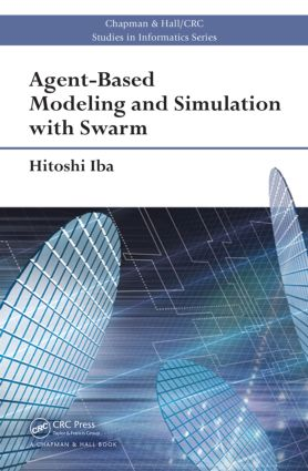 Agent-Based Modeling and Simulation with Swarm: 1st Edition (Hardback) book cover