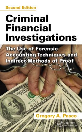 Criminal Financial Investigations: The Use of Forensic Accounting Techniques and Indirect Methods of Proof, Second Edition, 2nd Edition (Hardback) book cover