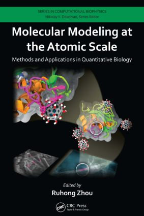 Molecular Modeling at the Atomic Scale: Methods and Applications in Quantitative Biology, 1st Edition (Hardback) book cover