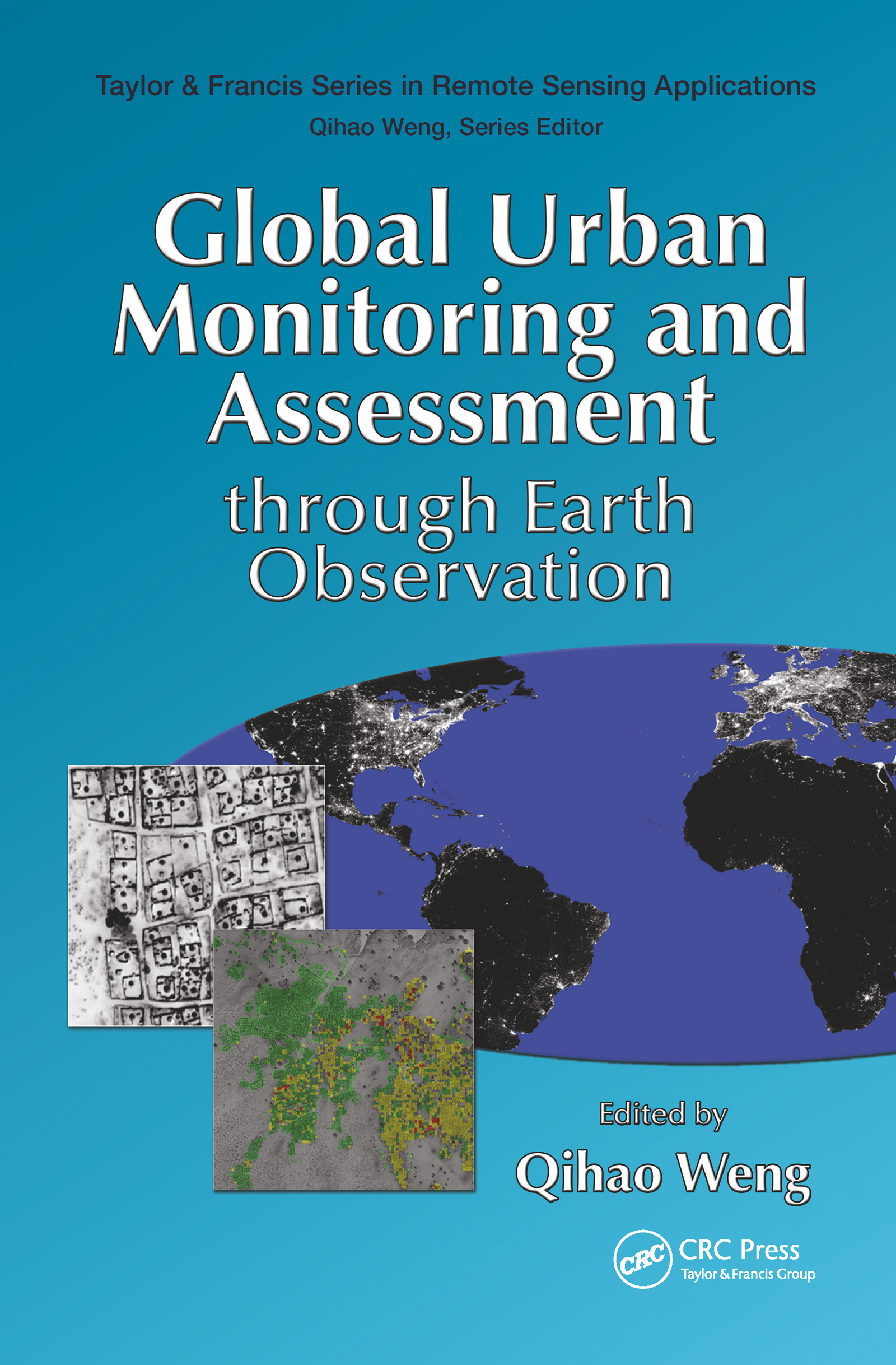 Global Urban Monitoring and Assessment through Earth Observation: 1st Edition (Hardback) book cover