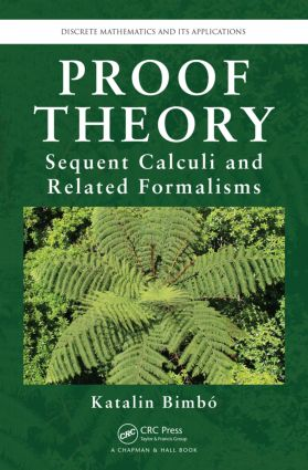 Proof Theory: Sequent Calculi and Related Formalisms, 1st Edition (Hardback) book cover