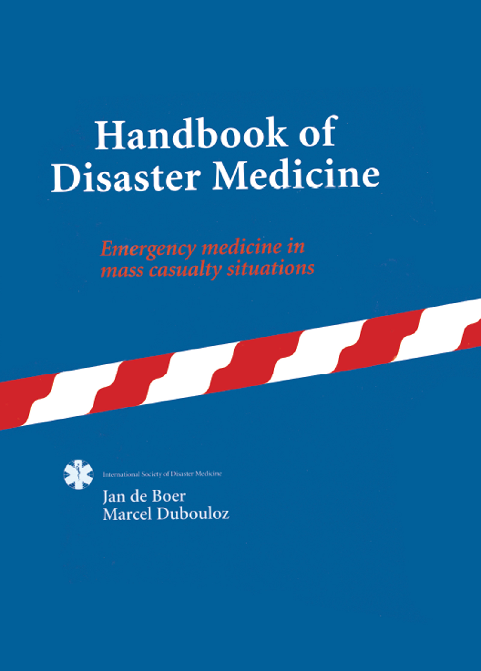 Handbook of Disaster Medicine