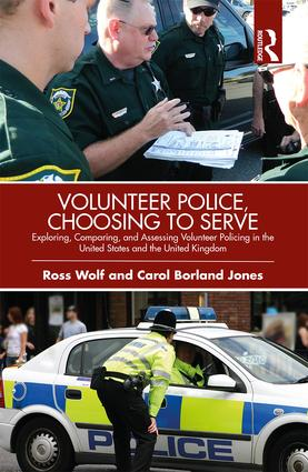 Volunteer Police, Choosing to Serve: Exploring, Comparing, and Assessing Volunteer Policing in the United States and the United Kingdom book cover