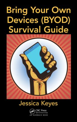 Bring Your Own Devices (BYOD) Survival Guide: 1st Edition (Hardback) book cover