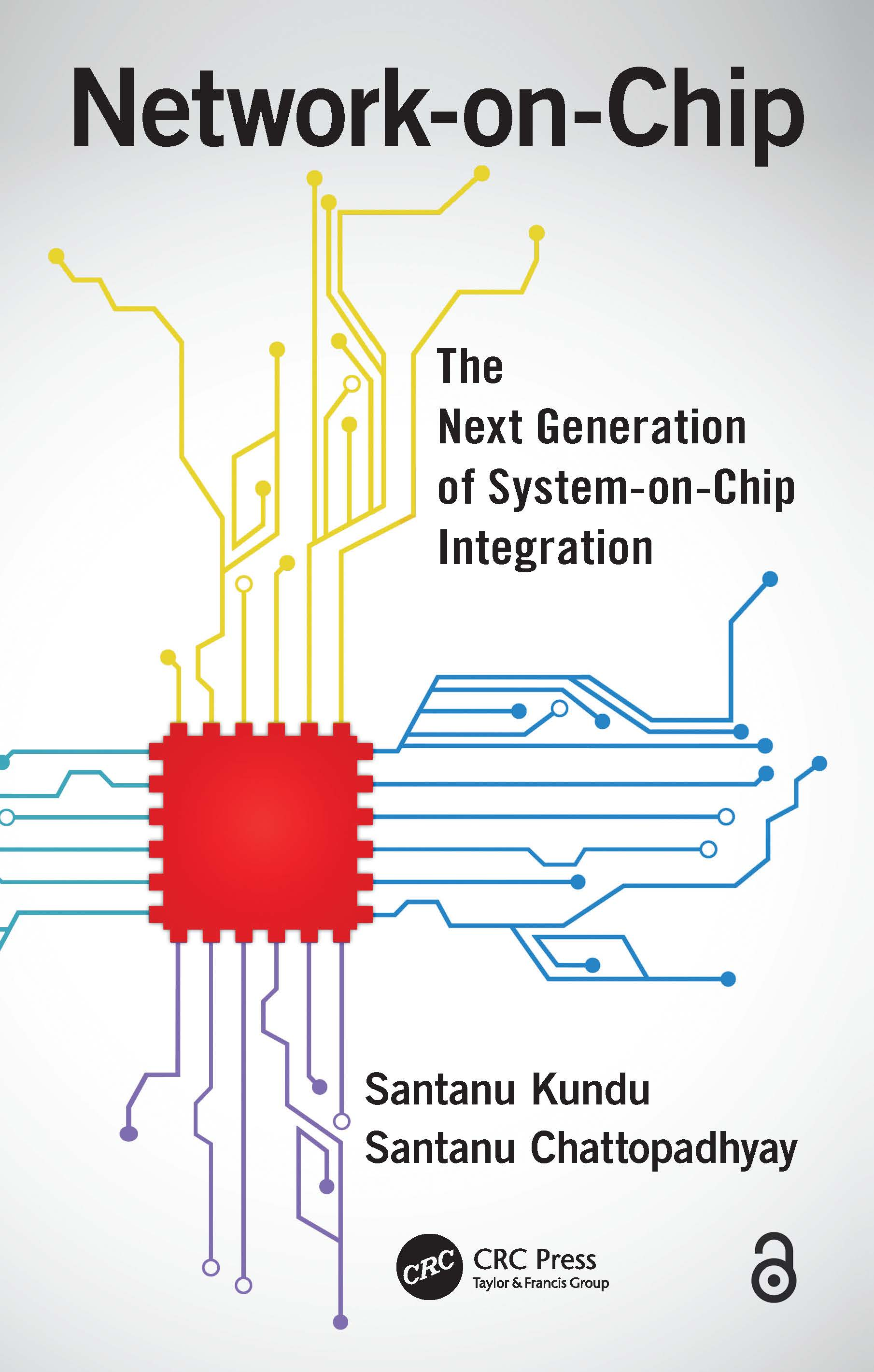 Network-on-Chip: The Next Generation of System-on-Chip Integration book cover