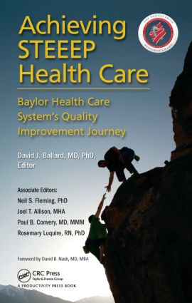 Achieving STEEEP Health Care: Baylor Health Care System's Quality Improvement Journey, 1st Edition (Hardback) book cover