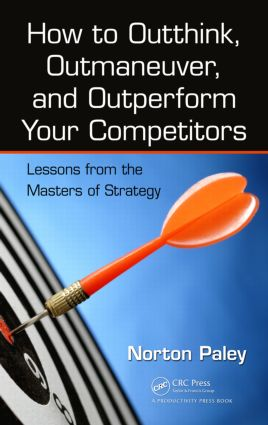How to Outthink, Outmaneuver, and Outperform Your Competitors: Lessons from the Masters of Strategy, 1st Edition (Hardback) book cover