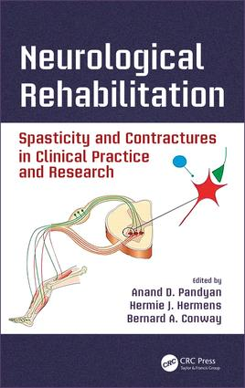 Neurological Rehabilitation: Spasticity and Contractures in Clinical Practice and Research book cover