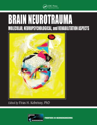 Brain Neurotrauma: Molecular, Neuropsychological, and Rehabilitation Aspects, 1st Edition (Hardback) book cover