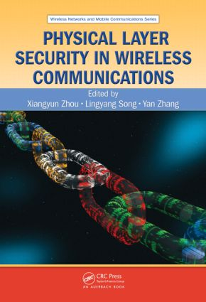 Physical Layer Security in Wireless Communications: 1st Edition (Hardback) book cover