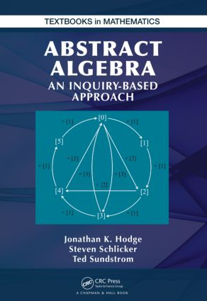 Abstract Algebra: An Inquiry Based Approach, 1st Edition (Hardback) book cover
