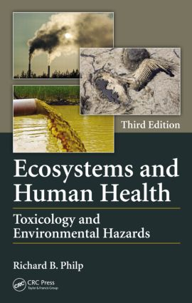 Ecosystems and Human Health: Toxicology and Environmental Hazards, Third Edition, 3rd Edition (Hardback) book cover