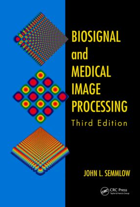 Biosignal and Medical Image Processing: 3rd Edition (Hardback) book cover