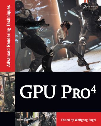 GPU Pro 4: Advanced Rendering Techniques, 1st Edition (Hardback) book cover