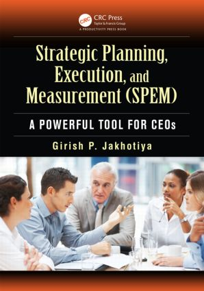 Strategic Planning, Execution, and Measurement (SPEM): A Powerful Tool for CEOs, 1st Edition (Paperback) book cover