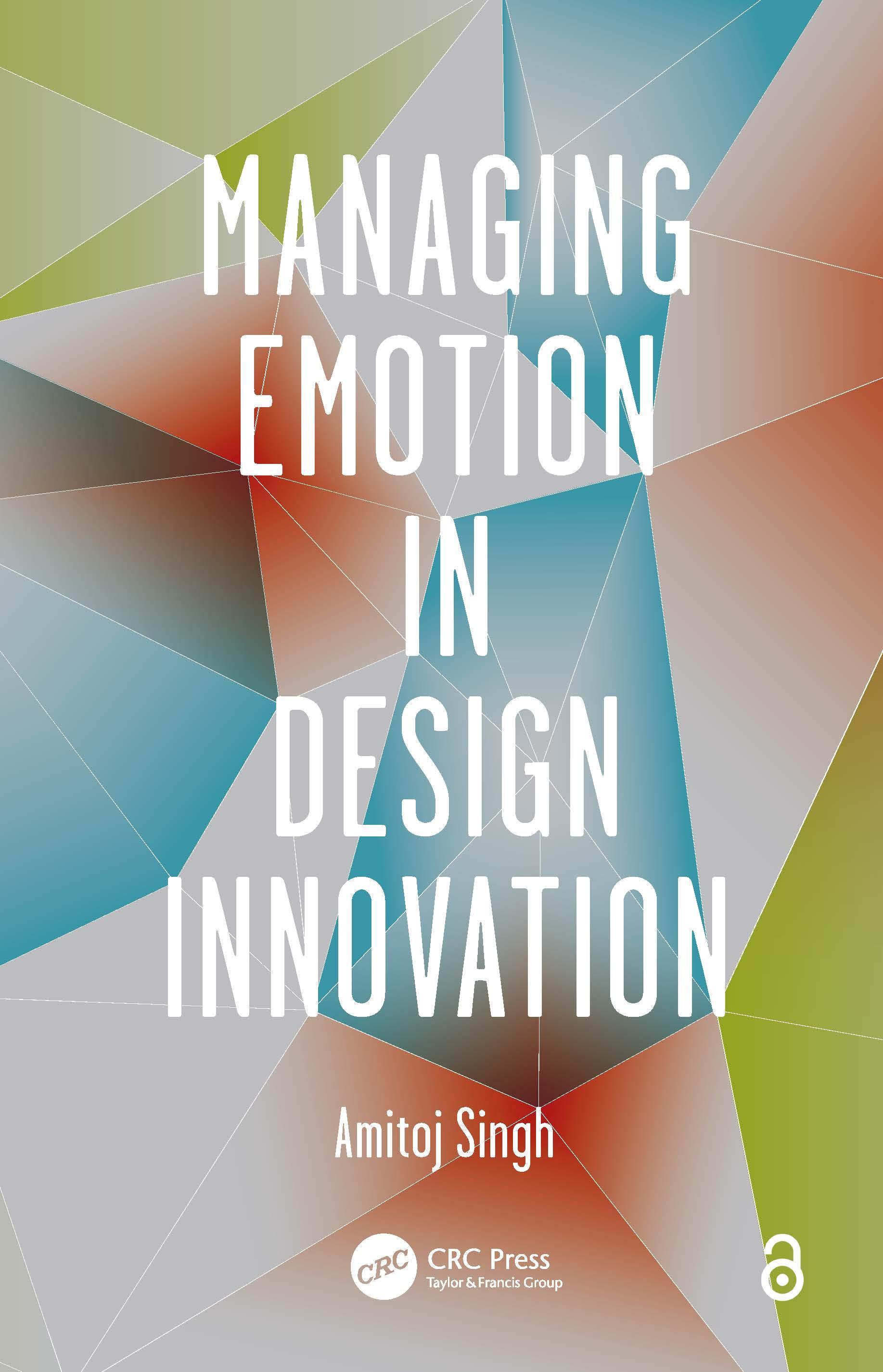 Managing Emotion in Design Innovation: 1st Edition (Hardback) book cover