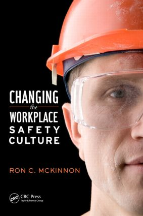 Changing the Workplace Safety Culture: 1st Edition (Hardback) book cover