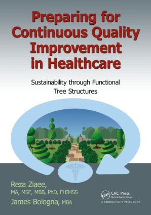 Preparing for Continuous Quality Improvement for Healthcare: Sustainability through Functional Tree Structures, 1st Edition (Paperback) book cover
