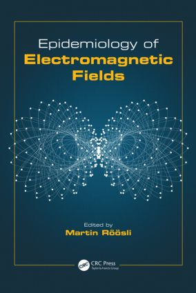 Epidemiology of Electromagnetic Fields: 1st Edition (Hardback) book cover