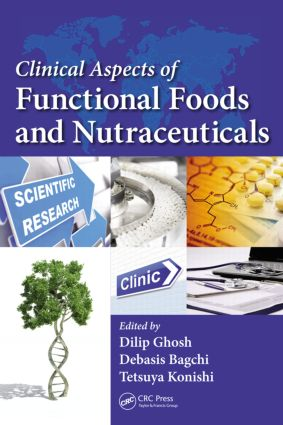 Clinical Aspects of Functional Foods and Nutraceuticals: 1st Edition (Hardback) book cover