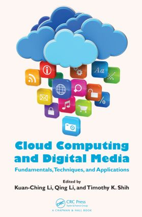 Cloud Computing and Digital Media: Fundamentals, Techniques, and Applications, 1st Edition (Paperback) book cover