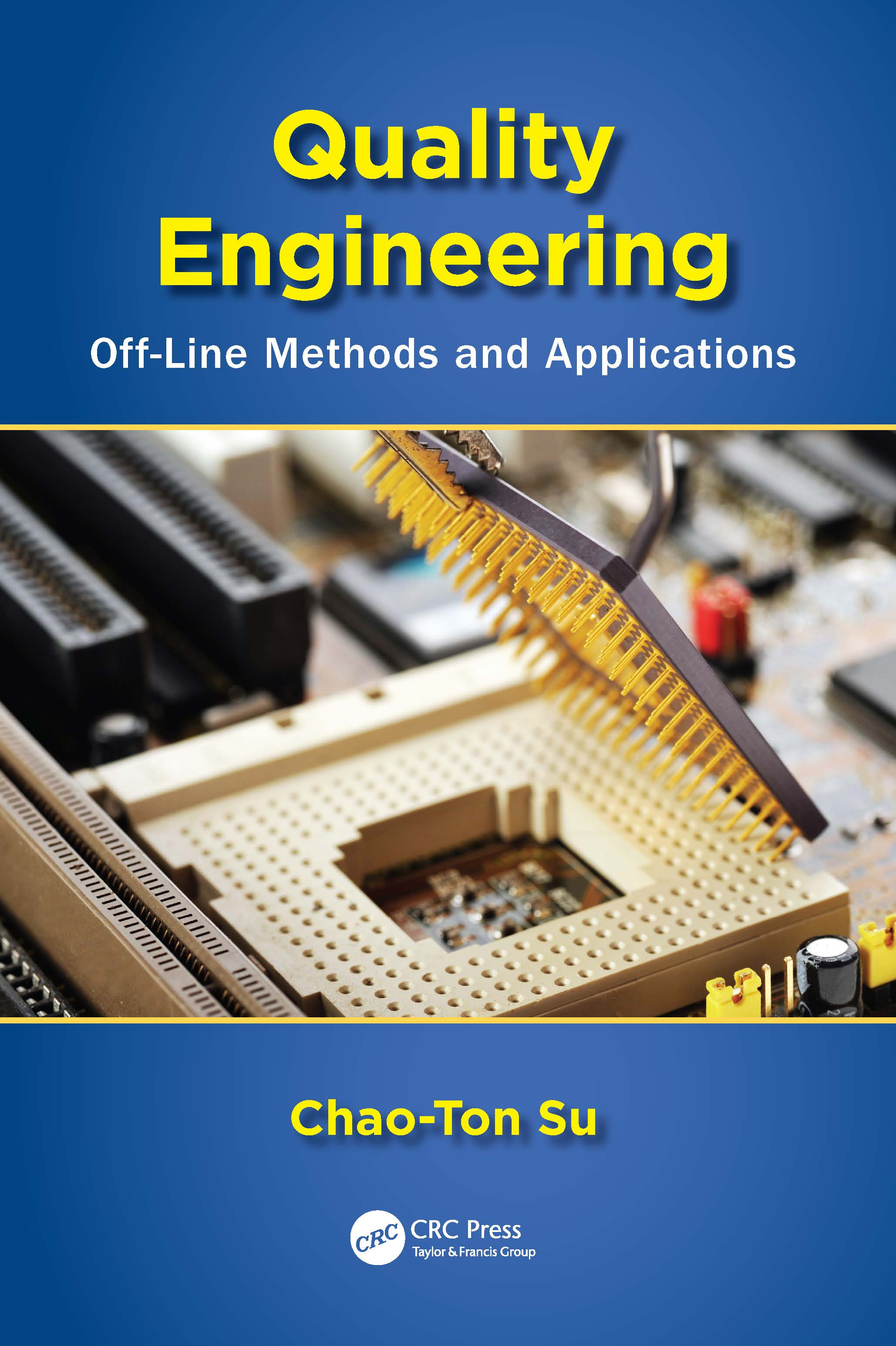 Quality Engineering: Off-Line Methods and Applications (Hardback) book cover