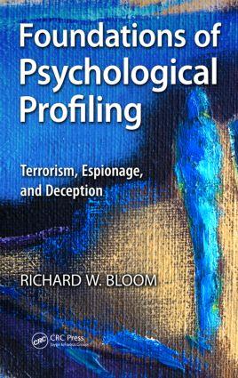 Foundations of Psychological Profiling: Terrorism, Espionage, and Deception (e-Book) book cover