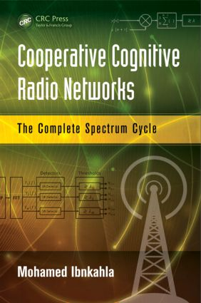 Cooperative Cognitive Radio Networks: The Complete Spectrum Cycle book cover